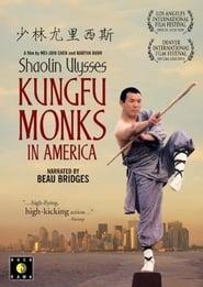 Shaolin Ulysses: Kung Fu Monks in America Full online