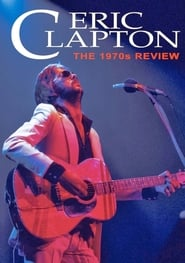 Eric Clapton - The 1970s Review Full online