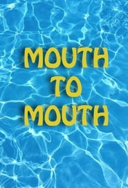 Mouth to Mouth Full online