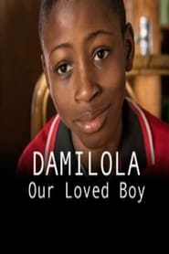 Damilola, Our Loved Boy Full online