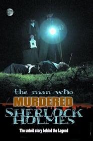 The Man Who Murdered Sherlock Holmes Full online