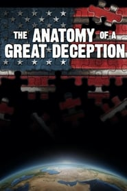 The Anatomy of a Great Deception Full online