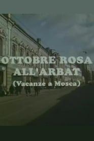 Ottobre rosa all'Arbat Vacanze a Mosca Full online