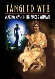 Tangled Web: Making Kiss of the Spider Woman Full online