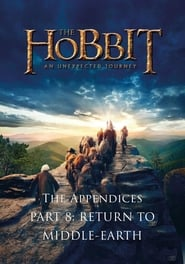 The Appendices Part 8: Return to Middle-earth Full online