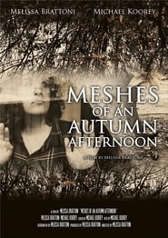 Meshes of an Autumn Afternoon Full online