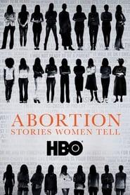 Abortion: Stories Women Tell movie full