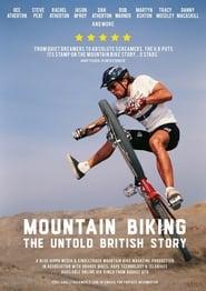 Mountain Biking: The Untold British Story Full online