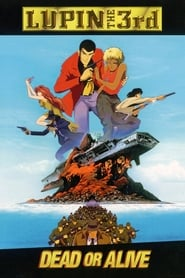 Lupin the Third: Dead or Alive Full online