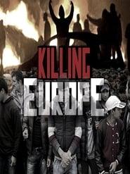 Killing Europe Full online