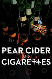 Pear Cider and Cigarettes Full online