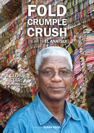 Fold Crumple Crush: The Art of El Anatsui Full online