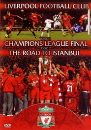 Liverpool FC - Champions League Final & The Road To Istanbul Full online