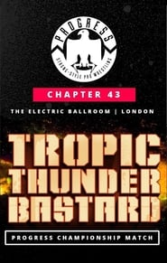 PROGRESS Chapter 43: Tropic Thunderbastard Full online