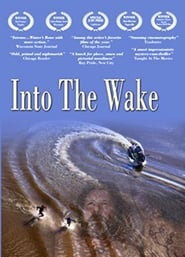 Into the Wake Full online