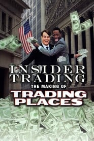 Insider Trading: The Making of 'Trading Places' Full online