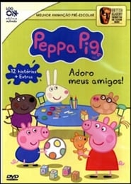 Peppa Pig - Adoro Meus Amigos Full online