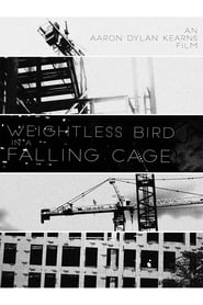 Weightless Bird In A Falling Cage Full online