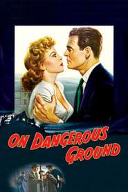 On Dangerous Ground Full online