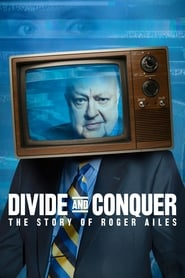Divide and Conquer: The Story of Roger Ailes streaming vf