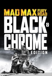 Mad Max Fury Road - Black & Chrome Edition Full online