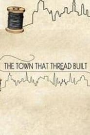 The Town That Thread Built movie full