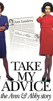 Take My Advice: The Ann and Abby Story Full online