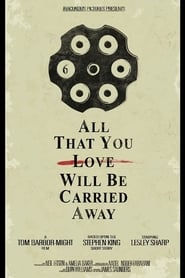 All That You Love Will Be Carried Away Full online