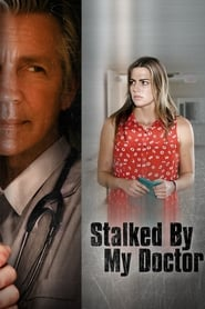 Stalked by My Doctor Full online