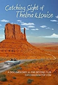 Catching Sight of Thelma & Louise movie full