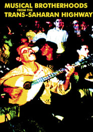 Musical Brotherhoods From The Trans-Saharan Highway Full online