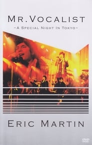 Eric Martin: Mr. Vocalist - A Special Night In Tokyo Full online