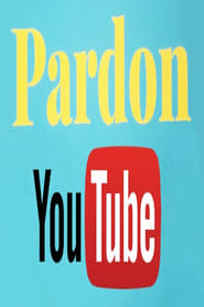 Pardon Youtube Full online