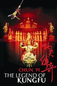 Chun Yi: The Legend of Kung Fu Full online