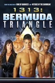 1313: Bermuda Triangle movie full
