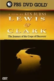 Lewis & Clark - The Journey of the Corps of Discovery Full online