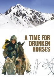 A Time for Drunken Horses Full online
