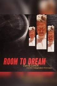 Room to Dream: David Lynch and the Independent Filmmaker Full online