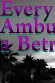 Every Ambulation a Betrayal Full online