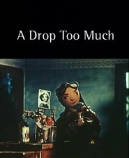 A Drop Too Much movie full