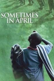 Sometimes in April Full online
