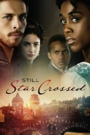 Still Star-Crossed 2017 Watch Online