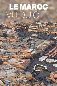 Le Maroc vu du ciel Full online