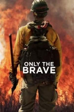 Only the Brave 2017 Online Subtitrat