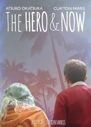 The Hero & Now Full online