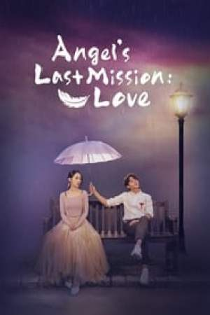 Angel's Last Mission: Love 2019 Online Subtitrat
