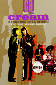 Classic Artists: Cream – Their Fully Authorized Story Full online