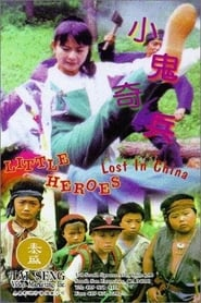 Little Heroes Lost in China Full online