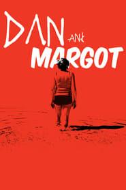 Dan and Margot Full online
