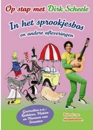 Dirk Scheele - Op stap met - In het sprookjesbos Full online